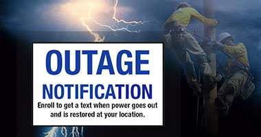Enroll to receive outage texts when if your power goes out